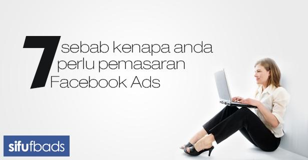 7 sebab perlu Facebook Ads