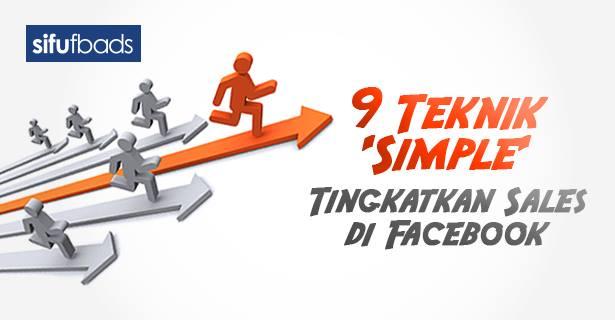 9 Teknik Simple Tingkatkan Sales di Facebook
