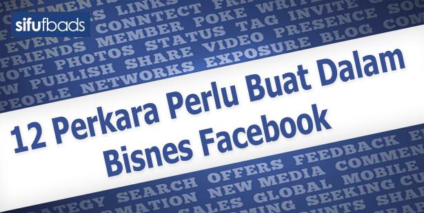 12 Perkara Perlu Buat Dalam Bisnes Facebook Tahun 2015