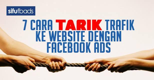 7 Cara Tarik Trafik ke Website dengan Facebook Ads