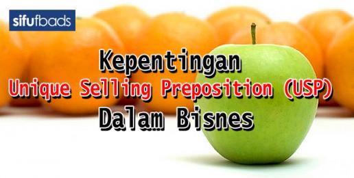 Kepentingan Unique Selling Preposition (USP) Dalam Bisnes_2