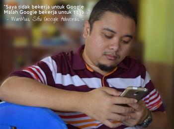 Tuan Wanmus - Sifu Google Adwords