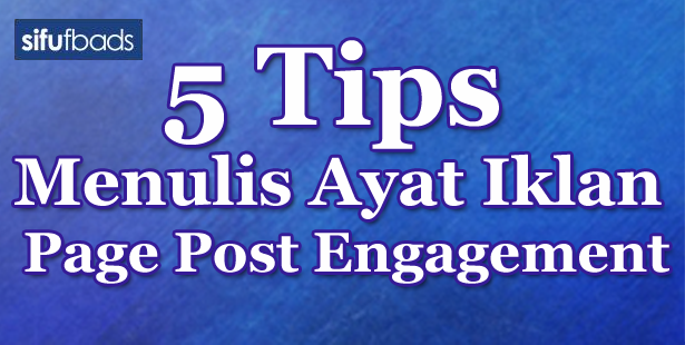 5 Tips Menulis Ayat Iklan Page Post Engagement