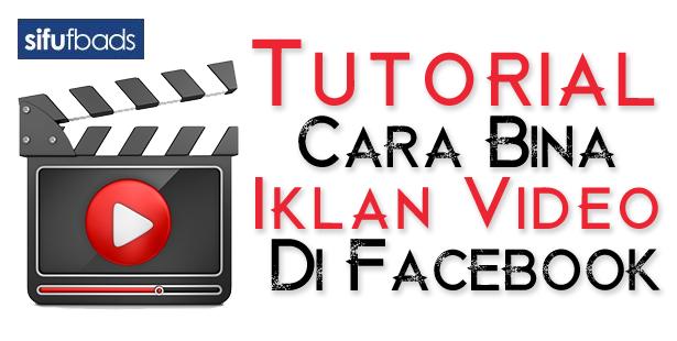 Tutorial Cara Bina Iklan Video di Facebook
