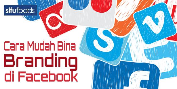 Cara Mudah Bina 'Branding' di Facebook