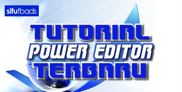 tutorial power editor terbaru 1