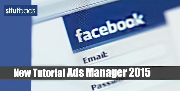 Tutorial Cara Menggunakan 'Ads Manager' Terbaru Tahun 2015_1
