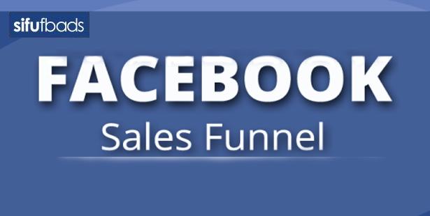 5 Langkah Yang Anda Perlu Tahu Dalam 'Facebook Sales Funnel'